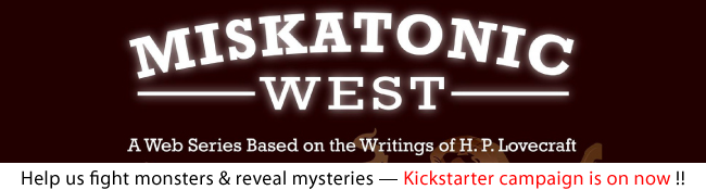 [Miskatonic West Kickstarter by Harry Kakatsakis]